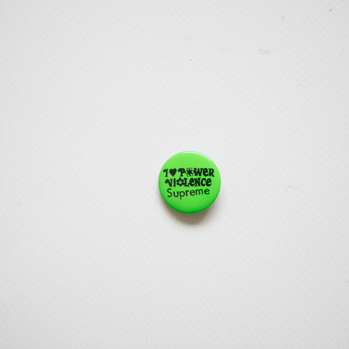 Supreme I Love Power Violence Pin Green (NEW)