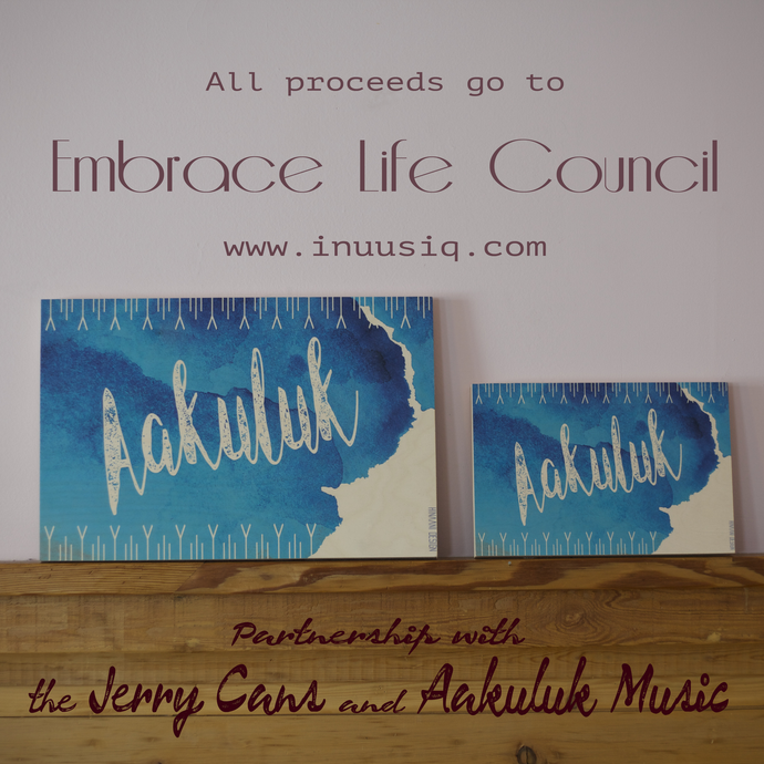 AAKULUK PRINT FOR EMBRACE LIFE