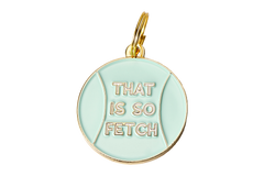 That Is So Fetch</br>ENAMEL CHARM/ID TAG</br>Engraved - BUBU BRANDS