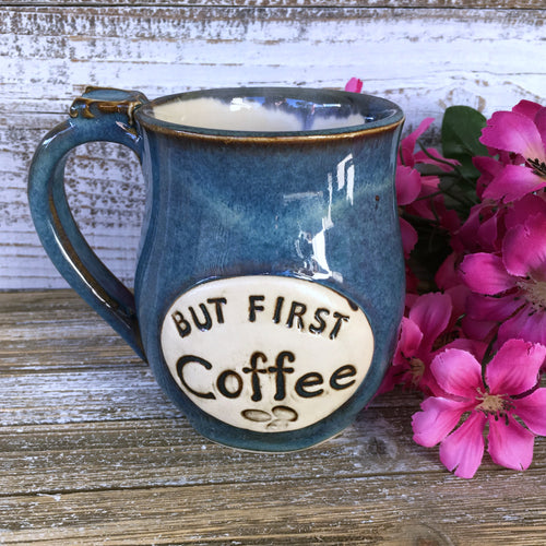But First Coffee - Stoneware Coffee Mug - Say Your Piece!