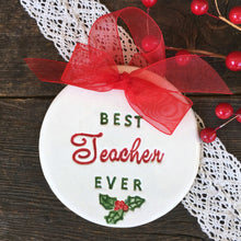Best Teacher Ever Personalized Christmas Ornament - Say Your Piece!