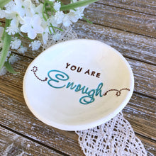 You Are Enough - Encouraging Words Ring & Trinket dish - Say Your Piece!