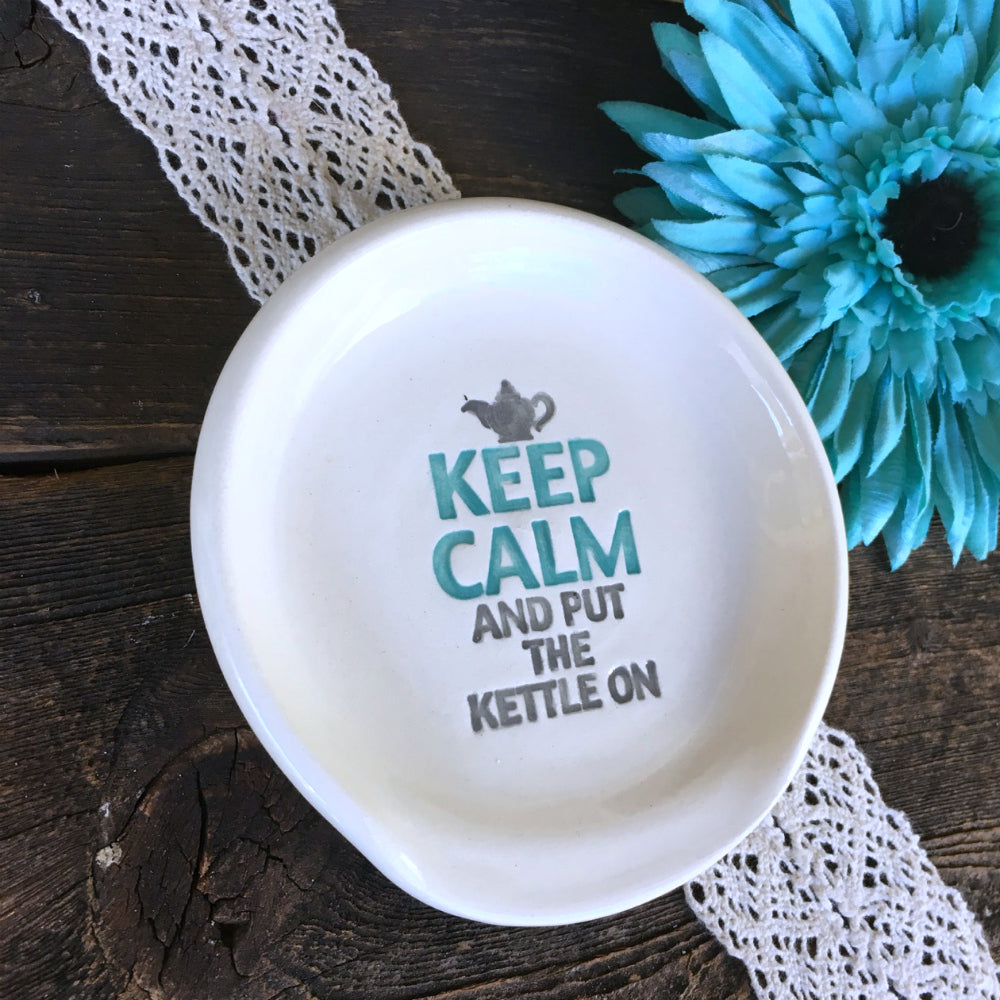 Tea Drinker's  Ceramic Spoon Rest - Keep Calm & Put the Kettle On - Say Your Piece!