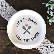 Life is Short ... Lick the Spoon! Spoon Rest - Say Your Piece!