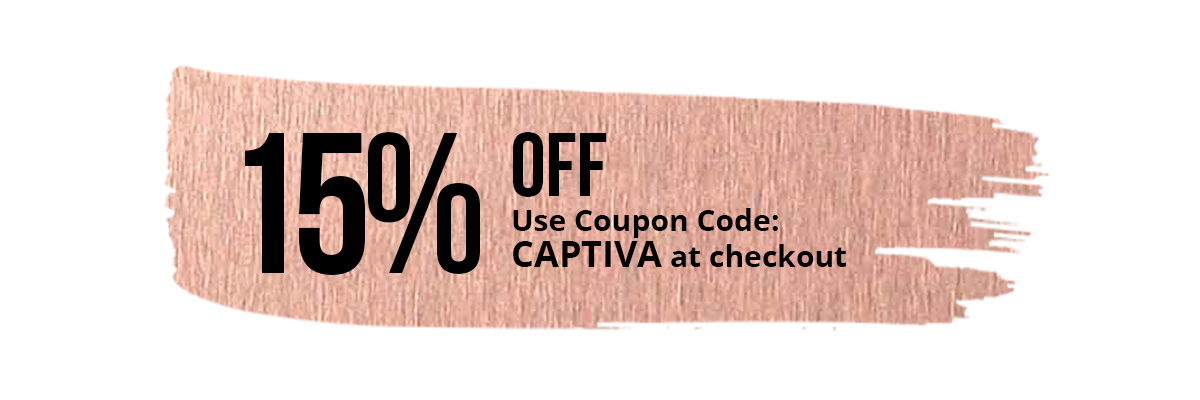 Get 15% off! Use coupon code: CAPTIVA at checkout!