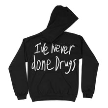 'I've Never done Drugs' hoodie