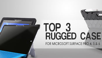 Top 3 Rugged Case for Microsoft Surface Pro 3, 4, 5 and 6