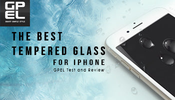 The Best Tempered Glass for iPhone - GPEL Test & Review