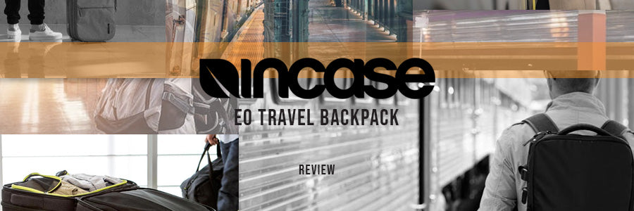 Incase EO Travel Bag Review: Laptop Bag And Travel Backpack Altogether