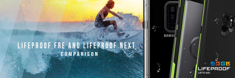Lifeproof Fre and Lifeproof Next comparison for Samsung Galaxy S9