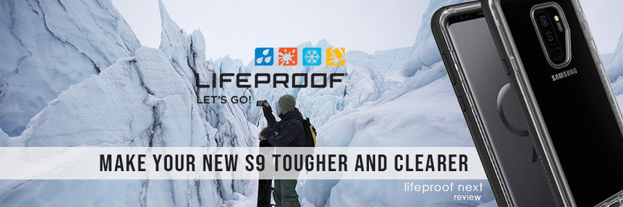 Lifeproof Next Review: Make Your New S9 Tougher and clearer