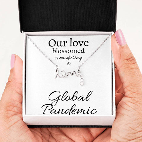 Our love blossomed, even during a Global Pandemic - Cursive Love Necklace