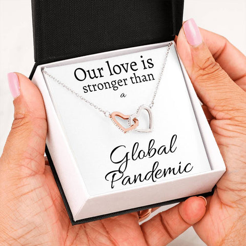Our love is stronger than a Global Pandemic - Interlocking Heart Necklace