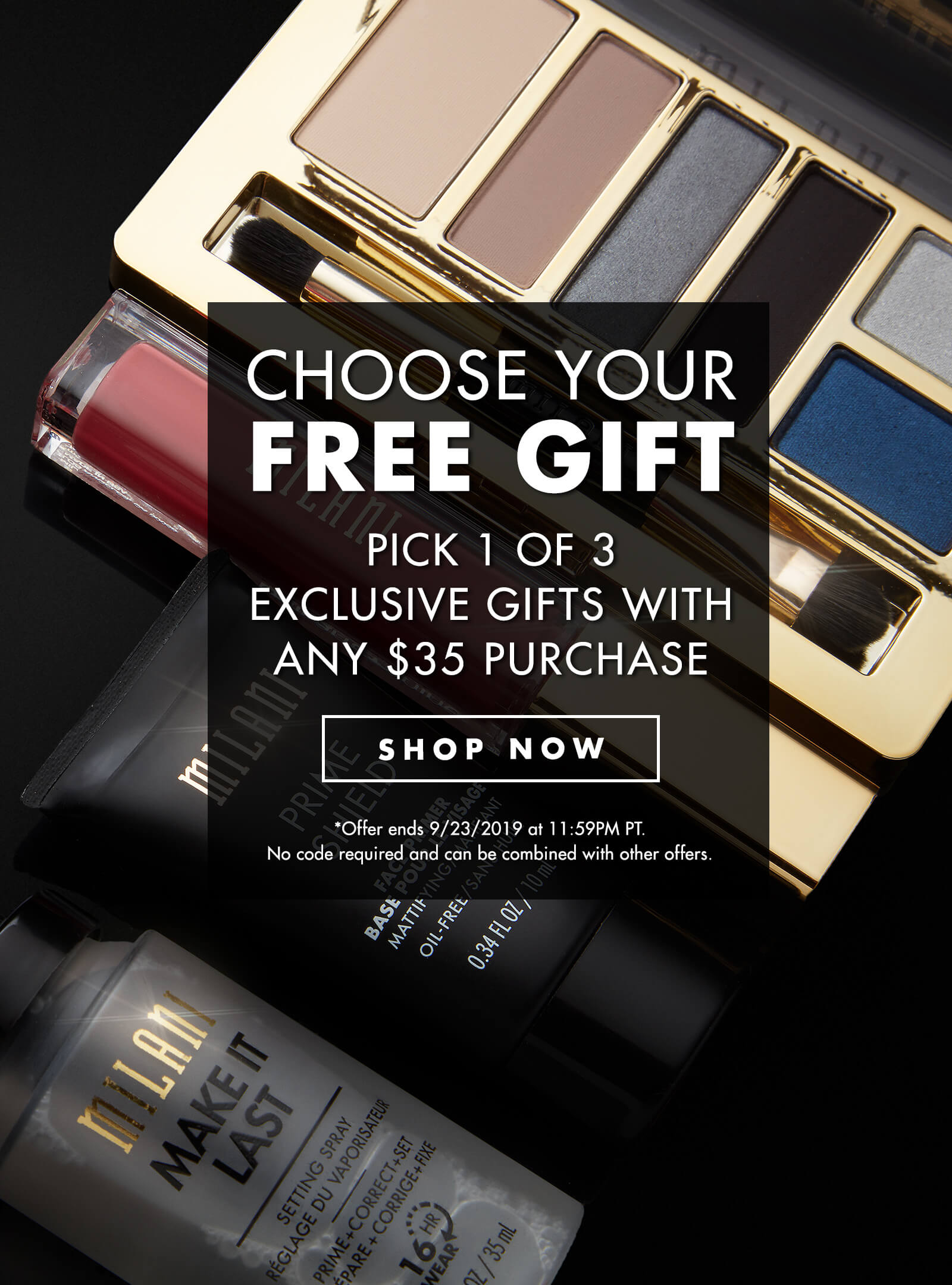 Milani Cosmetics - FREE U S  Shipping with $30 Orders
