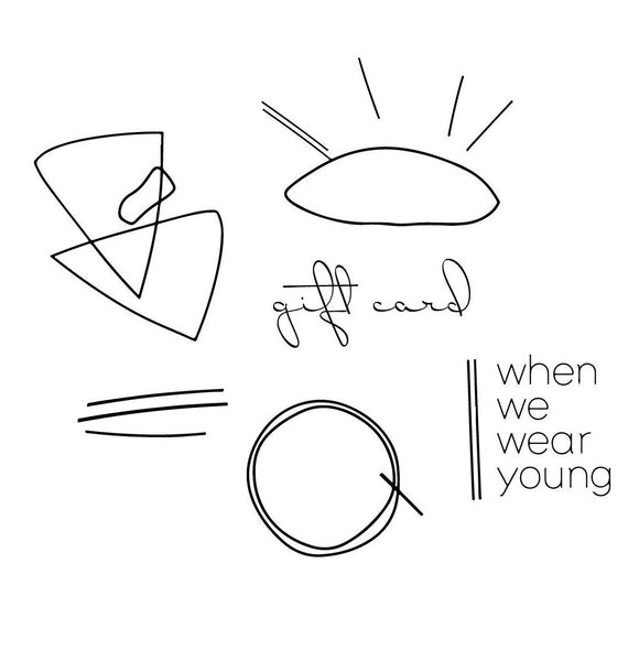 when we wear young, baby Gift Card - when we wear young
