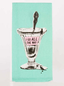 TEATOWEL-I go all the way