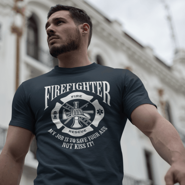Firefighter - My Job Is To Save Your Ass Not Kiss It T Shirt Short Sleeve T-Shirt Calico Ink