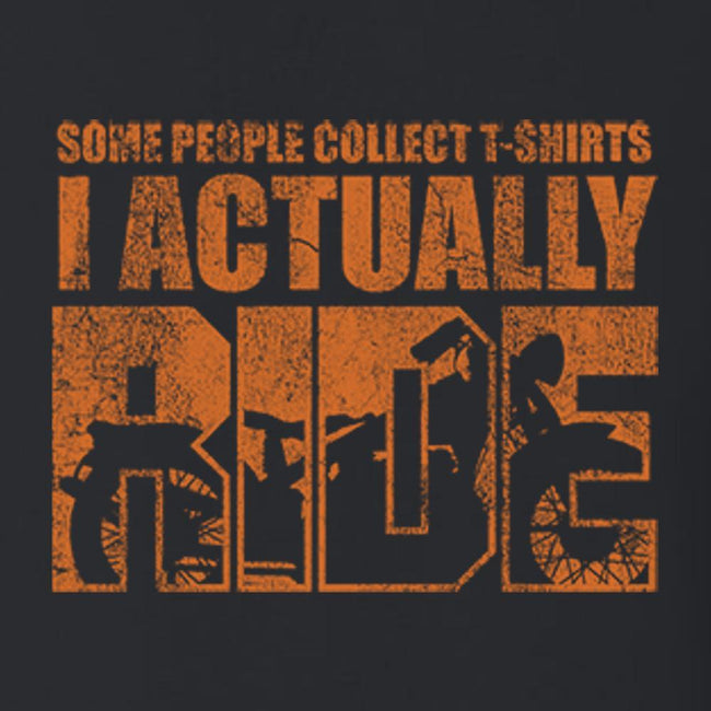 Some People Collect T Shirts I Actually Ride T Shirt by Calico Ink