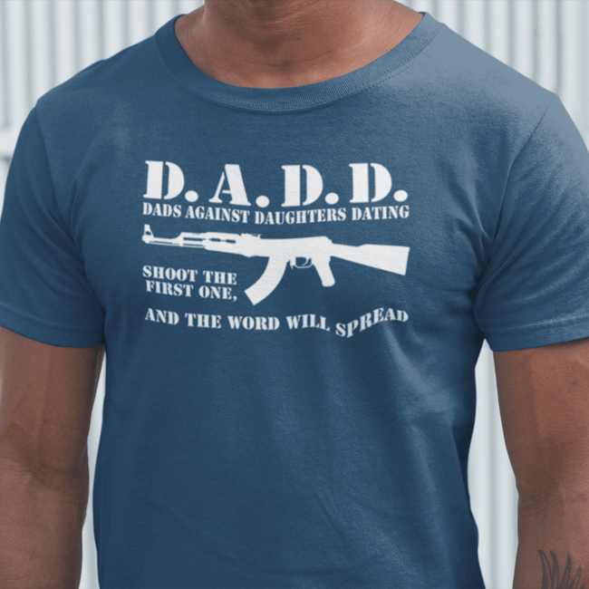 D.A.D.D. - Dad's Against Daughters Dating T Shirt Short Sleeve T-Shirt Calico Ink