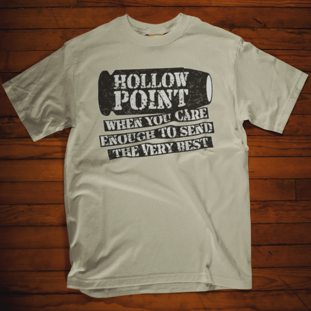 Hollow Point - When You Care Enough To Send The Very Best T Shirt Short Sleeve T-Shirt Calico Ink