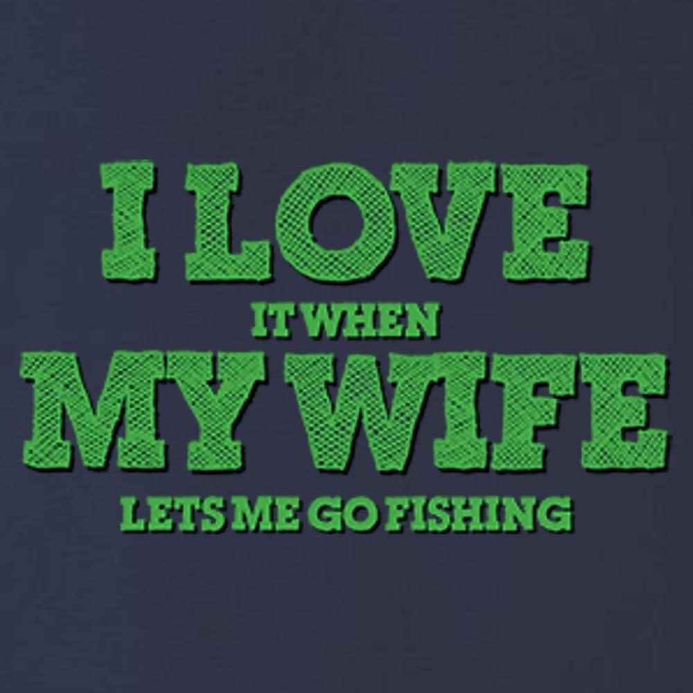 I Love It When My Wife Lets Me Go Fishing T Shirt Short Sleeve T-Shirt Calico Ink