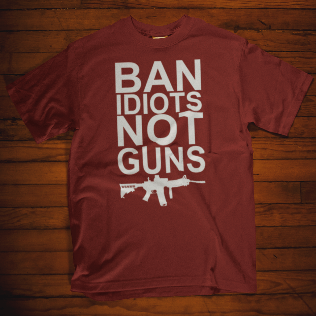 BAN Idiots, Not Guns T Shirt Short Sleeve Calico Ink