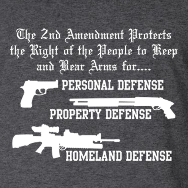 2nd Amendment - Personal Defense, Property Defense, Homeland Defense T Shirt