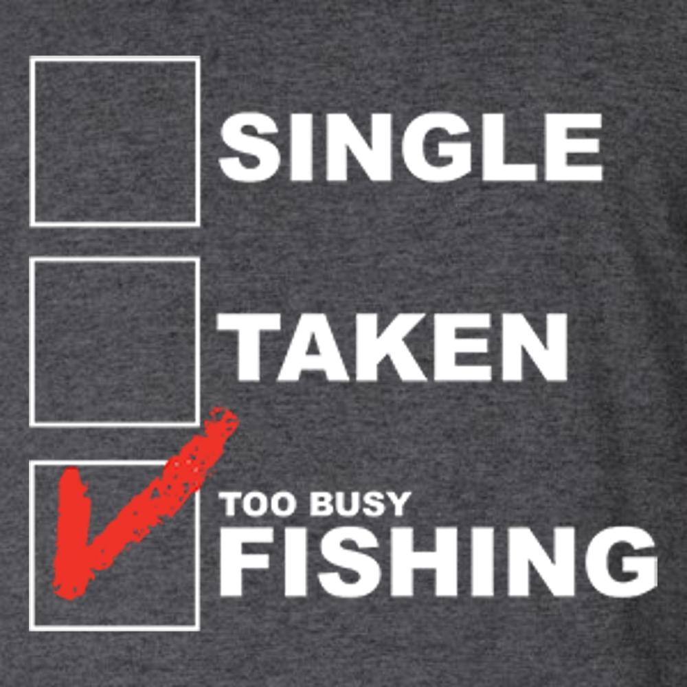 Single, Taken, Too Busy Fishing, [product_type} - Calico_Ink
