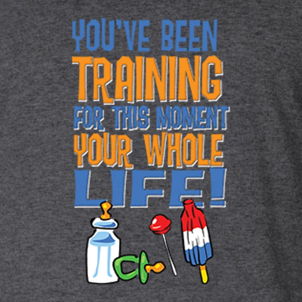 You've Been Training For This Moment Your Whole Life T Shirt by Calico Ink