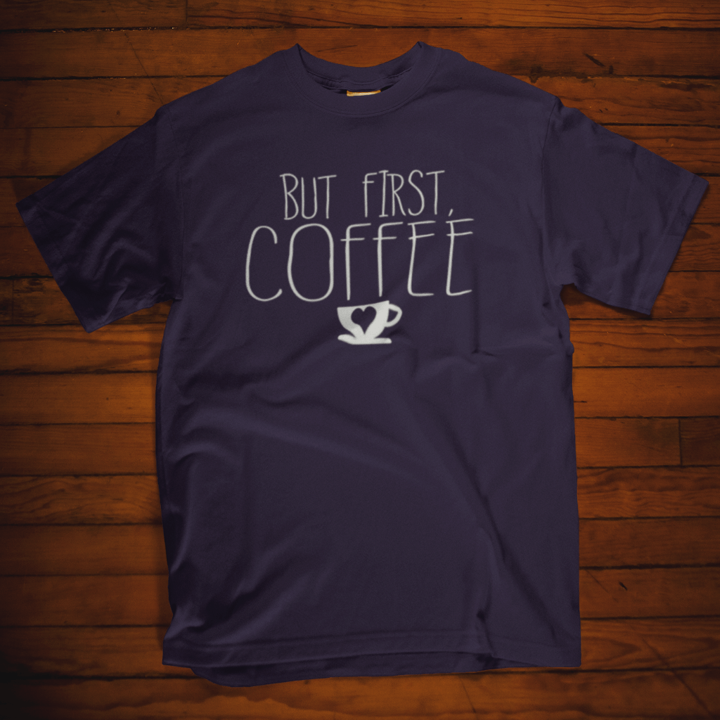 But First Coffee T Shirt by Calico Ink