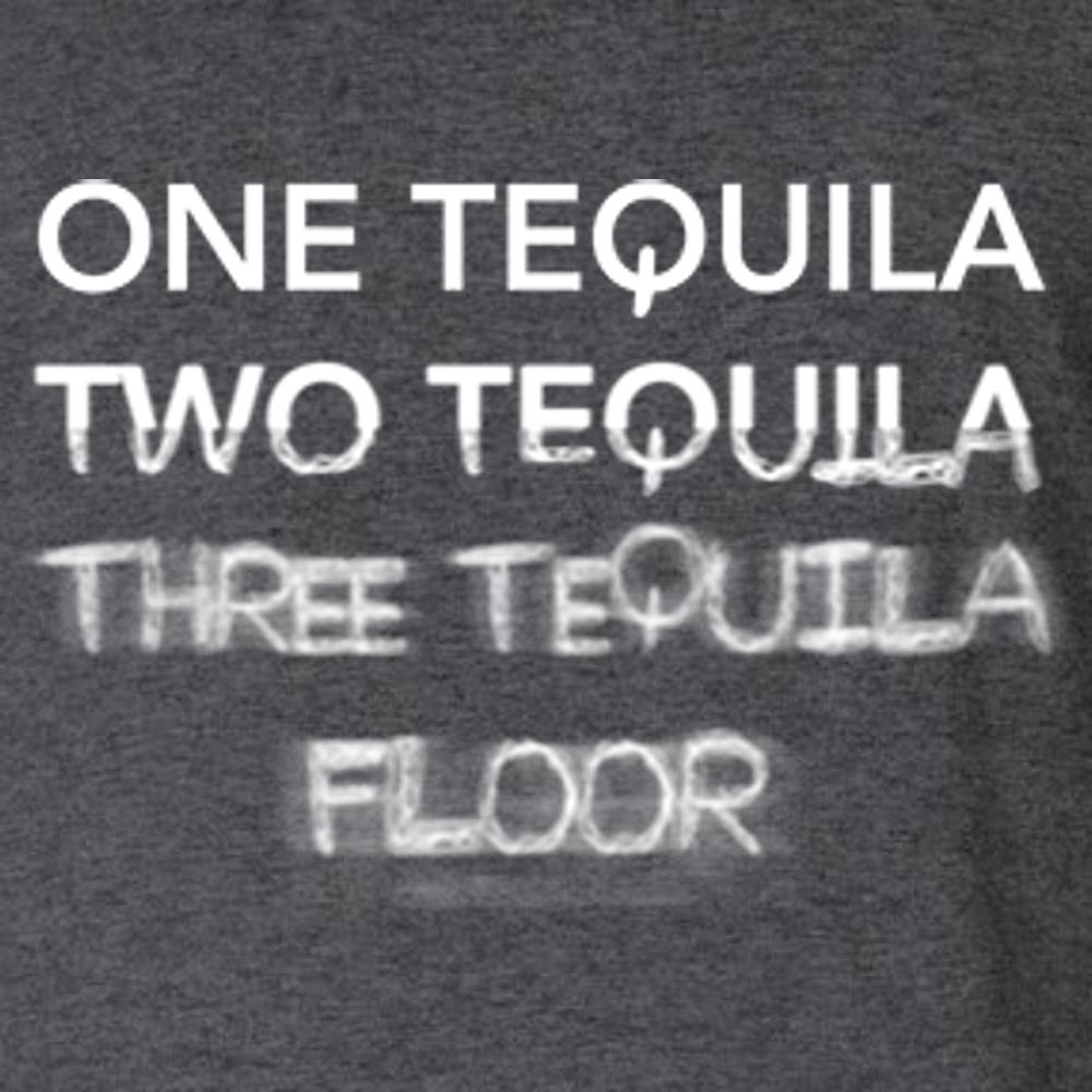 One Tequila Two Tequila Three Tequila Floor T Shirtby Calico Ink