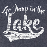 Go Jump In The Lake T Shirt