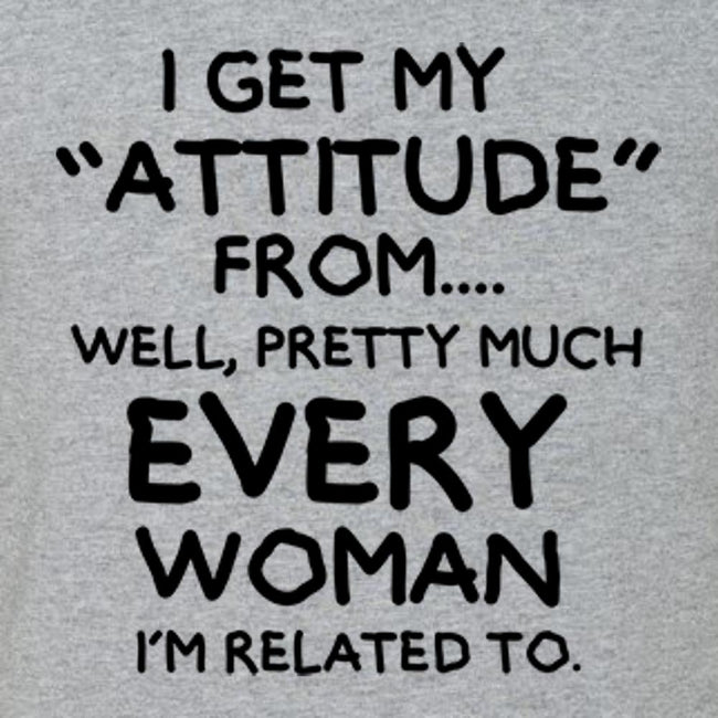 I Get My Attitude From T Shirt Short Sleeve T-Shirt Calico Ink