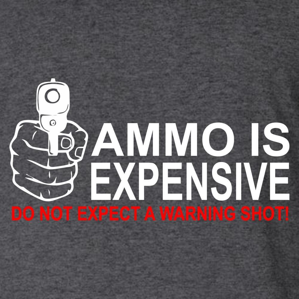 Ammo Is Expensive, Don't Expect A Warning Shot T Shirt Short Sleeve T-Shirt Calico Ink