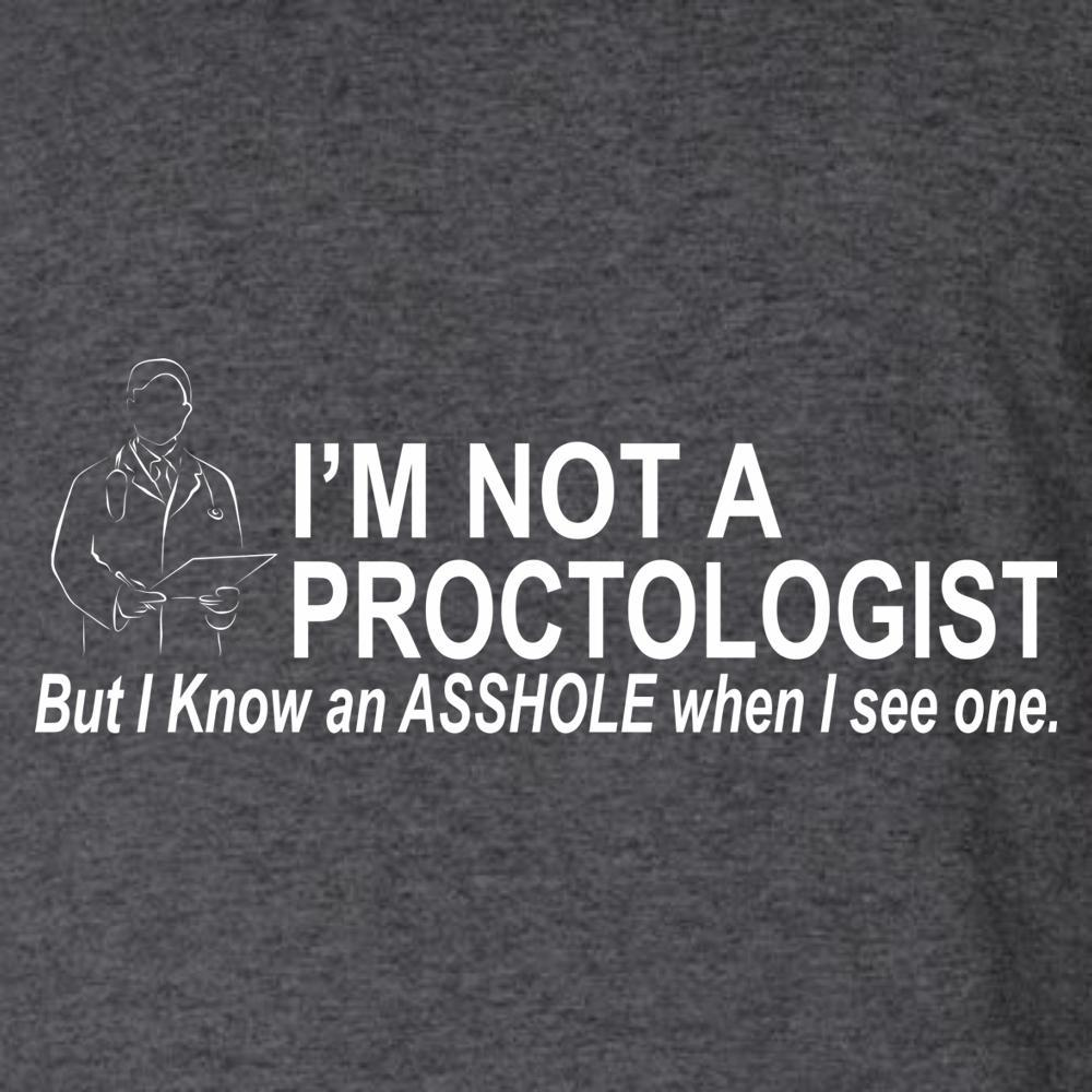 I'm Not A Proctologist T Shirt Short Sleeve T-Shirt Calico Ink