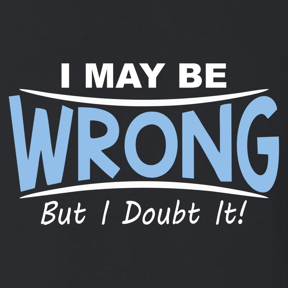 I May Wrong, But I Doubt It, [product_type} - Calico_Ink