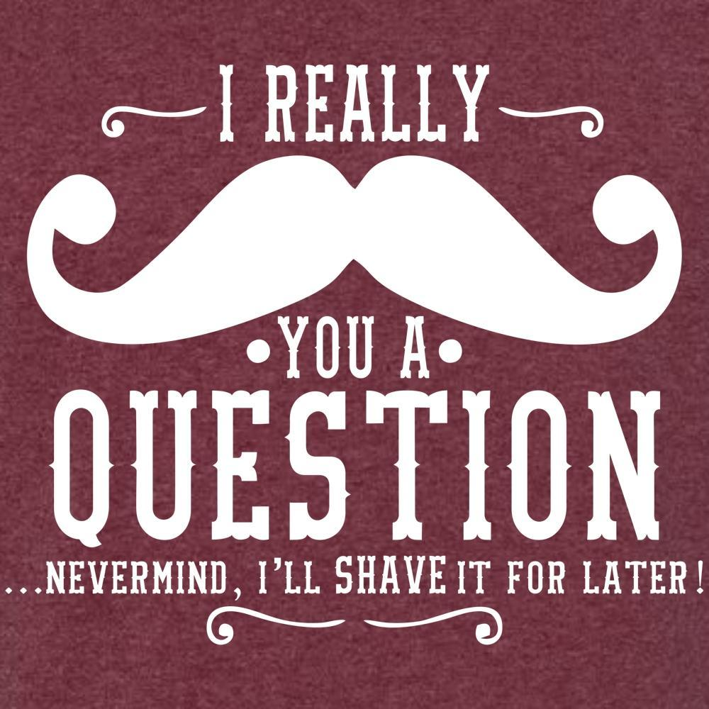 Really Mustache You A Question T Shirt Short Sleeve T-Shirt Calico Ink