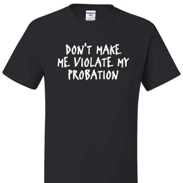 Don't Make Me Violate My Probation, [product_type} - Calico_Ink