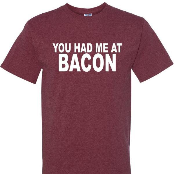 You Had Me At Bacon T Shirt Short Sleeve T-Shirt Calico Ink