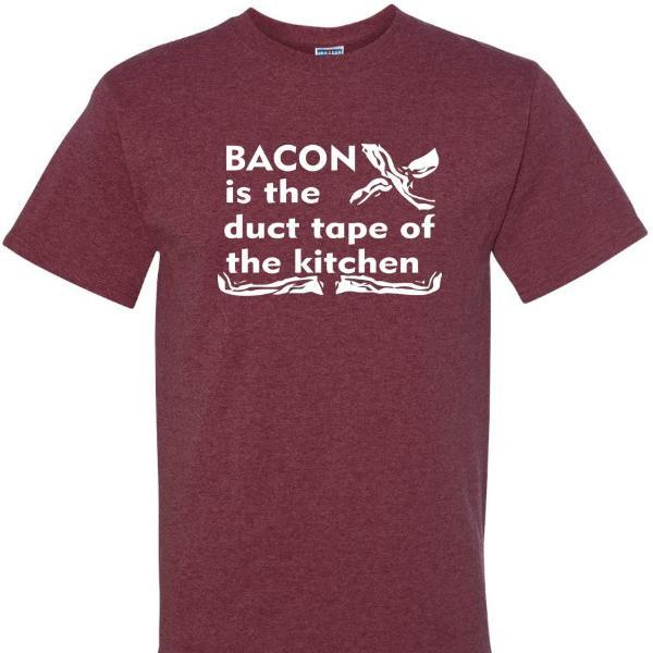 Bacon Is The Duct Tape Of The Kitchen T Shirt, by calico_ink