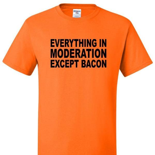 Everything In Moderation Except Bacon T Shirt Short Sleeve T-Shirt Calico Ink
