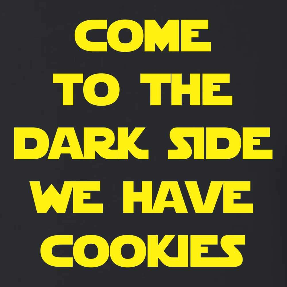 Come To The Dark Side We Have Cookies T Shirt