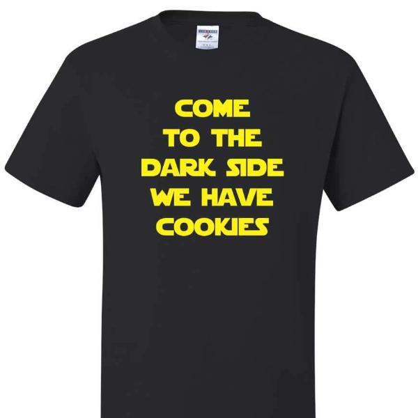 Come To The Dark Side We Have Cookies T Shirt Short Sleeve T-Shirt Calico Ink