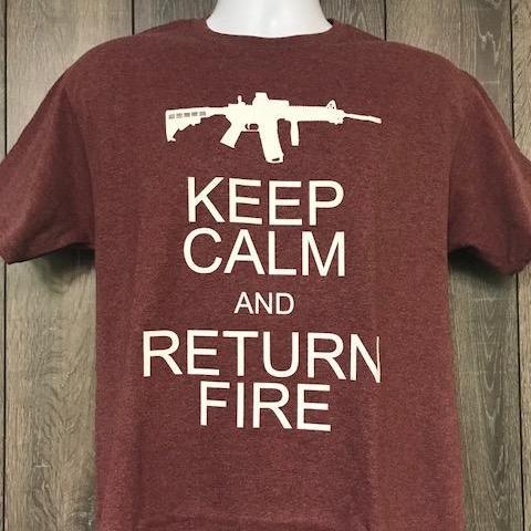 Keep Calm And Return Fire Calico ink Heather maron T Shirt