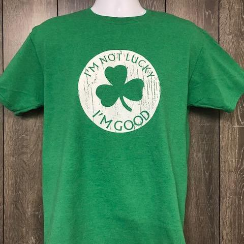 I'm Not Lucky, I'm Good St Patrick's Day T Shirt Short Sleeve T-Shirt Calico Ink
