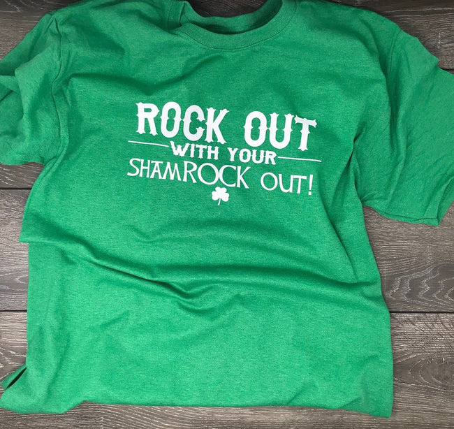 Rock Out With Your Shamrock Out T Shirt