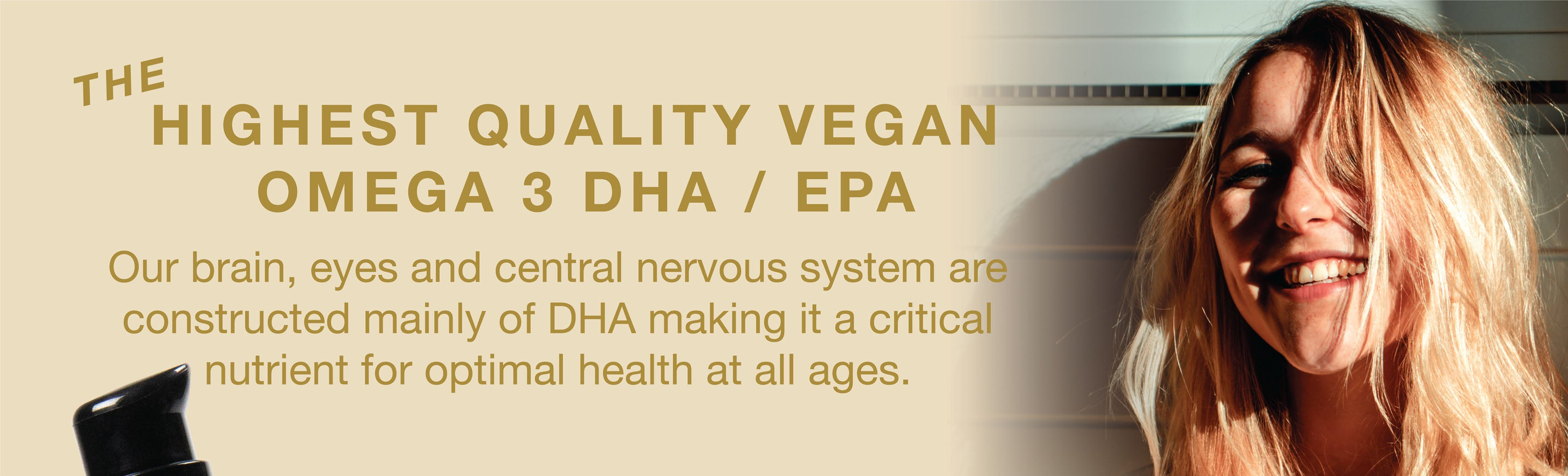 The highest quality vegan omega 3 DHA / EPA for our brains, eyes and central nervous system.