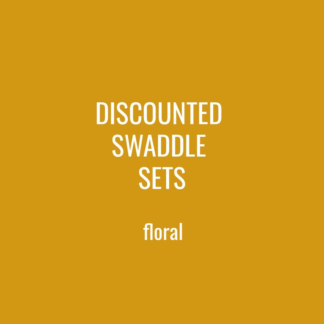 DISCOUNTED SWADDLE SETS - FLORAL