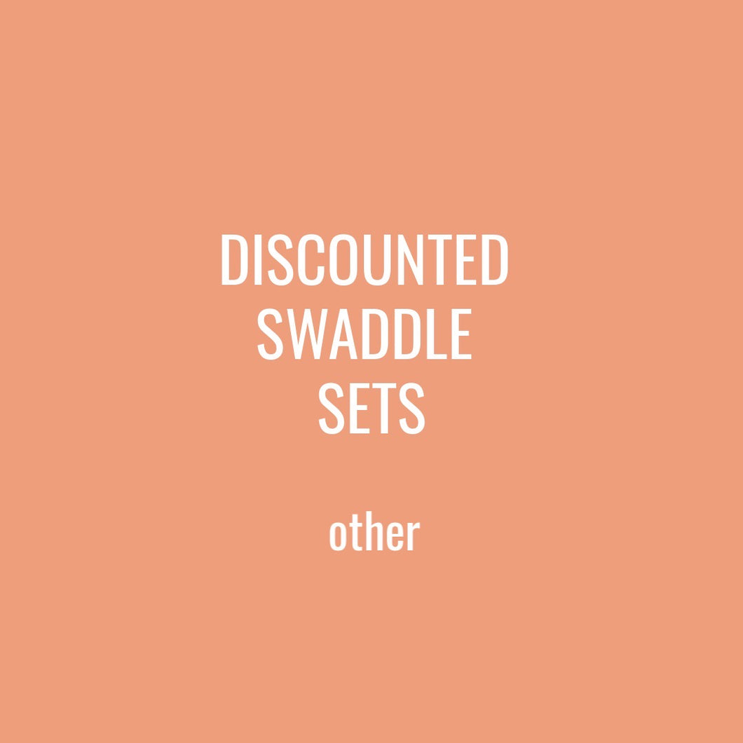 DISCOUNTED SWADDLE SETS - OTHER