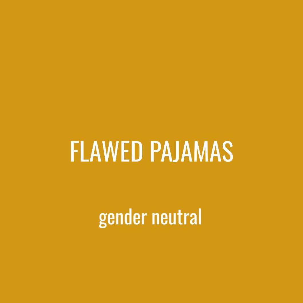 FLAWED KID PAJAMAS - GENDER NEUTRAL